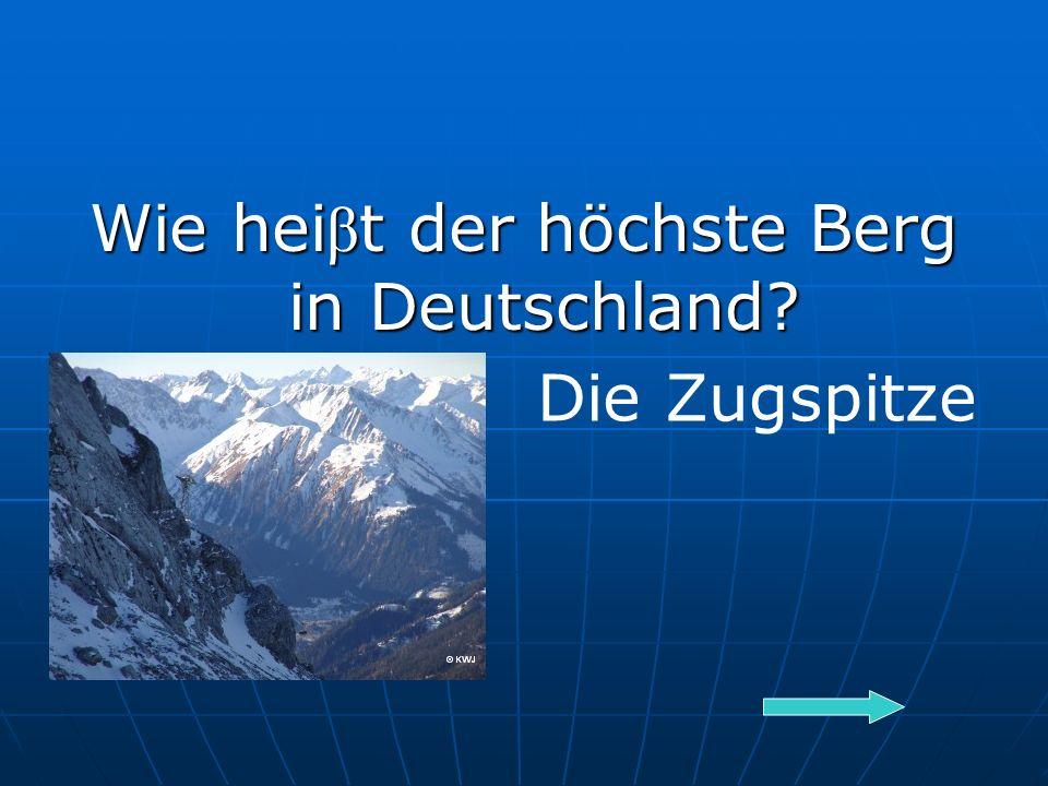 Wie hei β t der höchste Berg in Deutschland Die Zugspitze