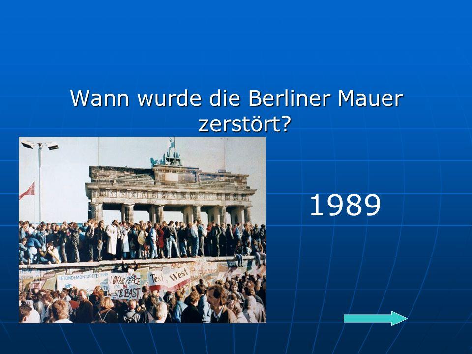 Wann wurde die Berliner Mauer zerstört 1989