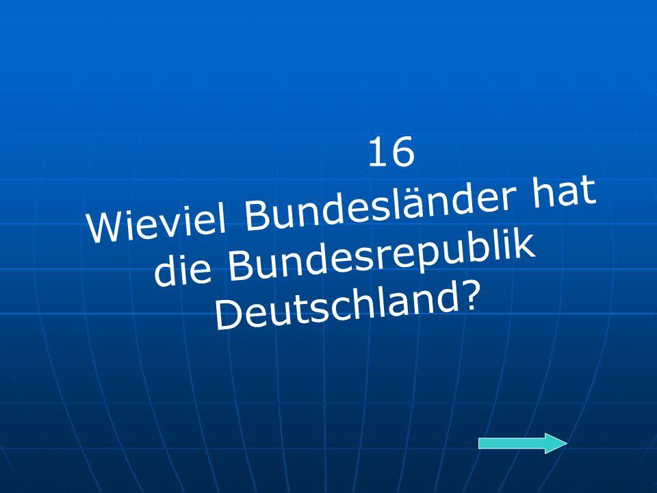 Wieviel Bundesländer hat die Bundesrepublik Deutschland 16