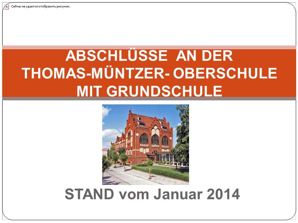 STAND vom Januar 2014 ABSCHLÜSSE AN DER THOMAS-MÜNTZER- OBERSCHULE MIT GRUNDSCHULE