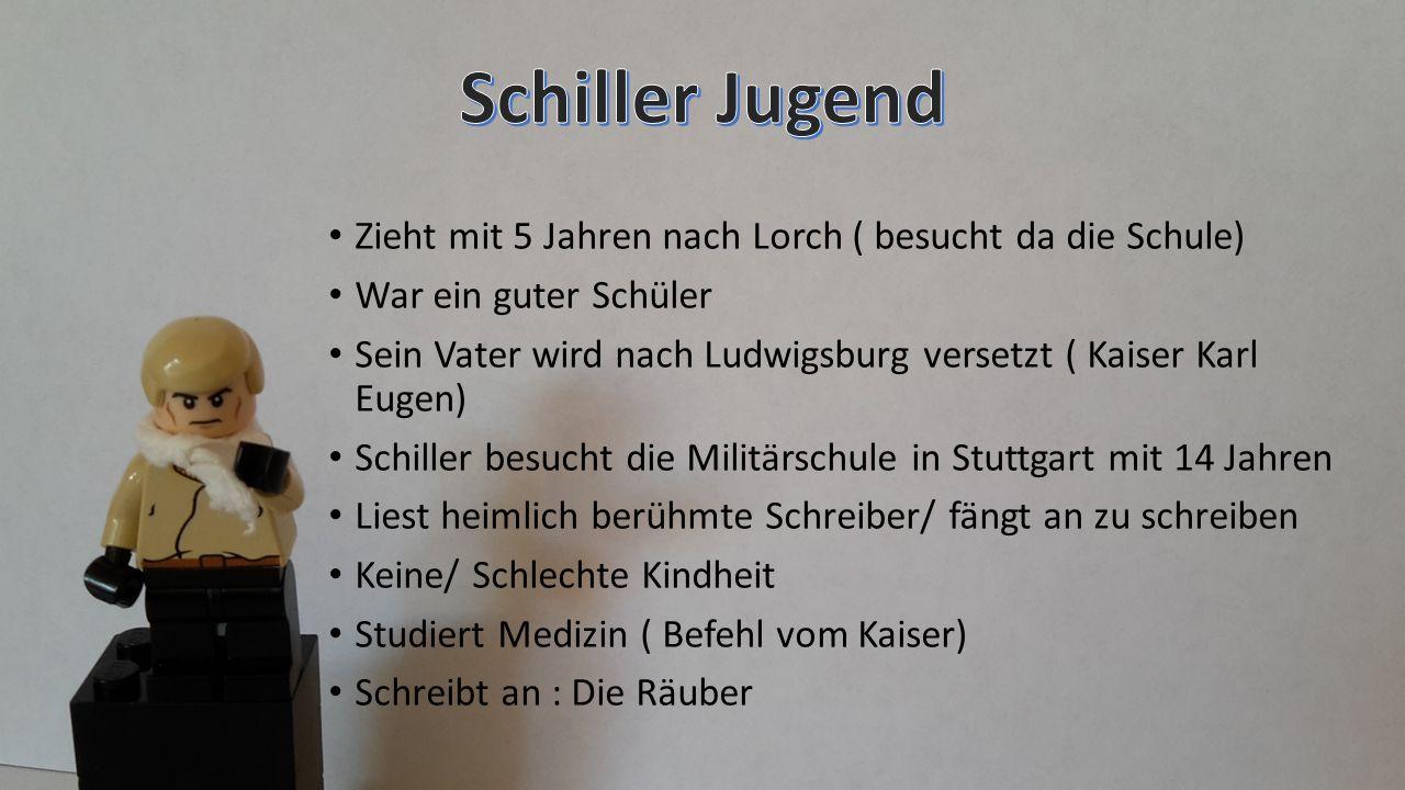 Zieht mit 5 Jahren nach Lorch ( besucht da die Schule) War ein guter Schüler Sein Vater wird nach Ludwigsburg versetzt ( Kaiser Karl Eugen) Schiller b