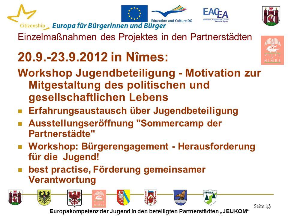 """Seite 13 Europakompetenz der Jugend in den beteiligten Partnerstädten """"JEUKOM"""" 13 Einzelmaßnahmen des Projektes in den Partnerstädten 20.9.-23.9.2012"""