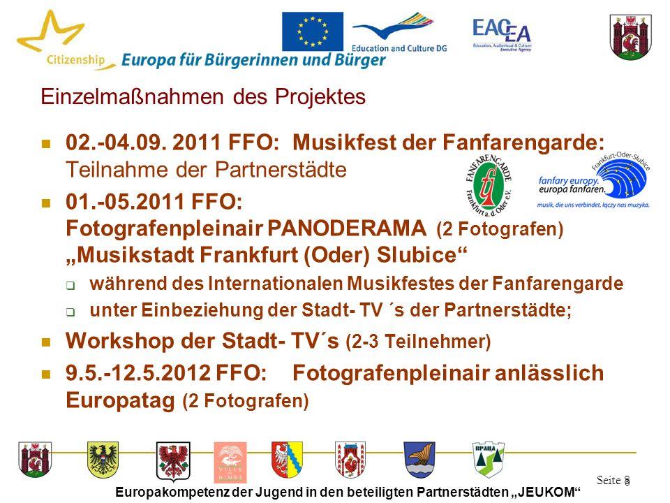 """Seite 8 Europakompetenz der Jugend in den beteiligten Partnerstädten """"JEUKOM"""" 8 Einzelmaßnahmen des Projektes 02.-04.09. 2011 FFO: Musikfest der Fanfa"""