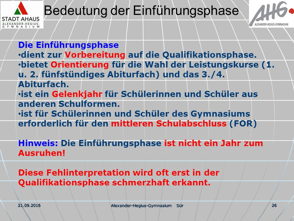 Bedeutung der Einführungsphase 21.09.2016 Alexander-Hegius-Gymnasium Sür 26 Die Einführungsphase dient zur Vorbereitung auf die Qualifikationsphase.