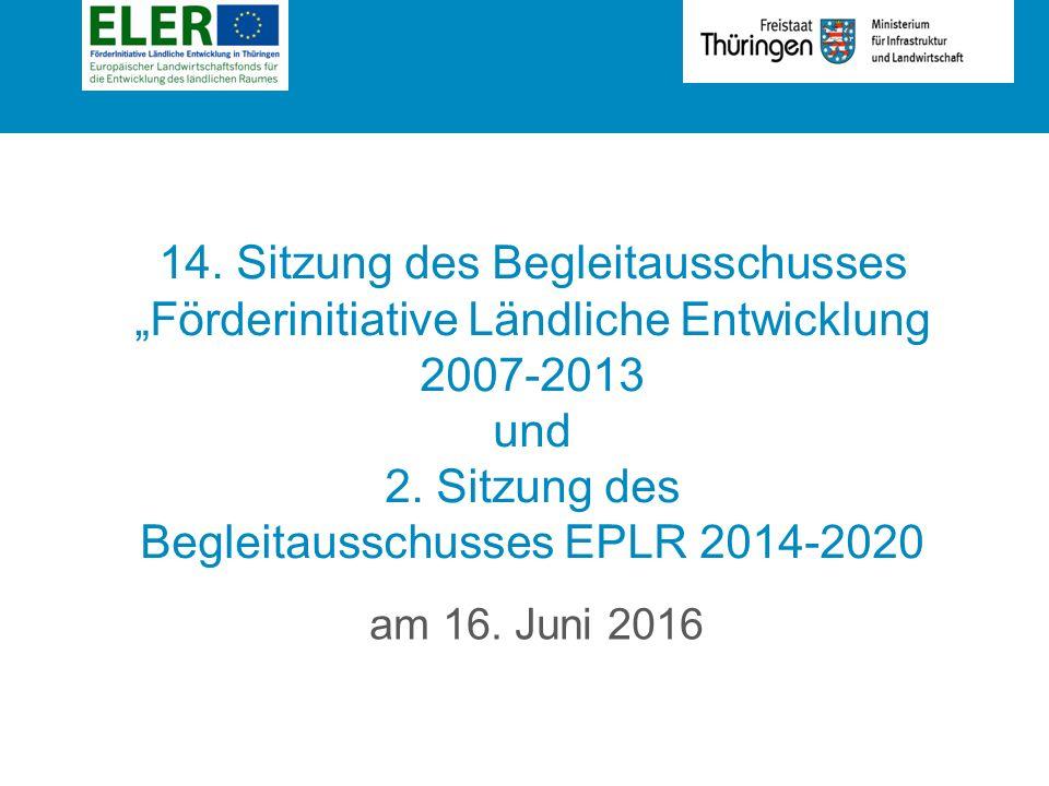 """Rubrik 14. Sitzung des Begleitausschusses """"Förderinitiative Ländliche Entwicklung 2007-2013 und 2."""