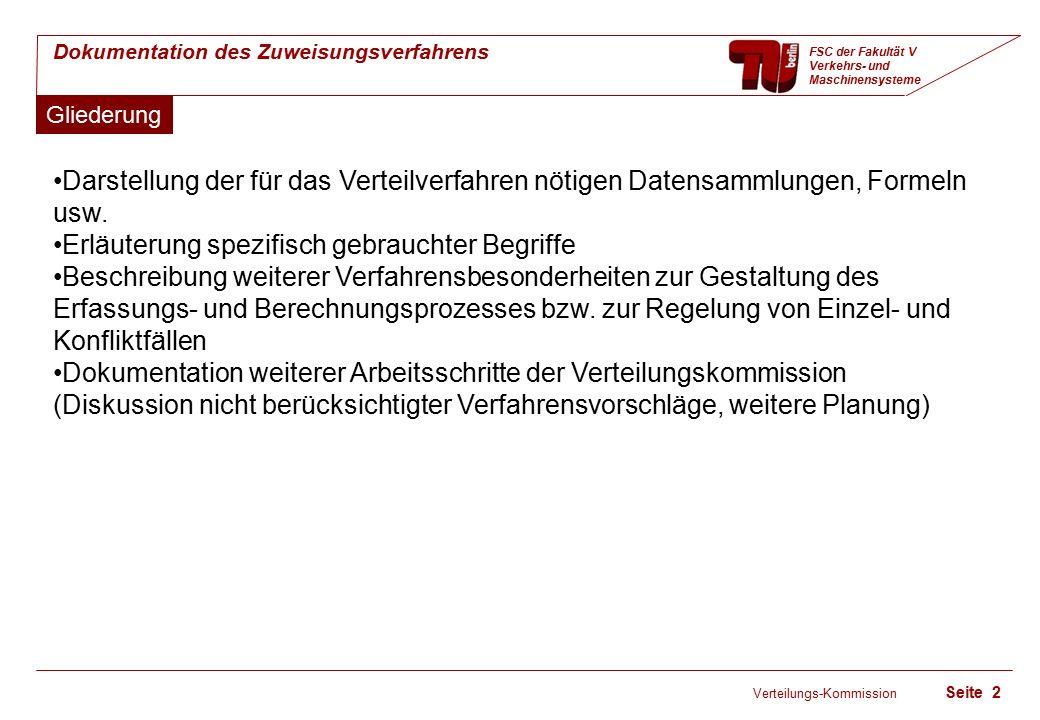 Verteilungs-Kommission Seite 13 Dokumentation des Zuweisungsverfahrens FSC der Fakultät V Verkehrs- und Maschinensysteme Gesamtwert Zur Übersicht Gesamtleistung: Wert bzw.