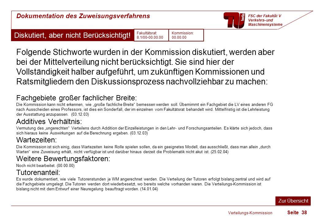 Verteilungs-Kommission Seite 38 Dokumentation des Zuweisungsverfahrens FSC der Fakultät V Verkehrs- und Maschinensysteme Diskutiert, aber nicht Berücksichtigt.
