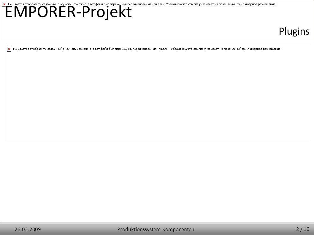 Produktionssystem-Komponenten26.03.2009 EMPORER-Projekt Plugins 2 / 10