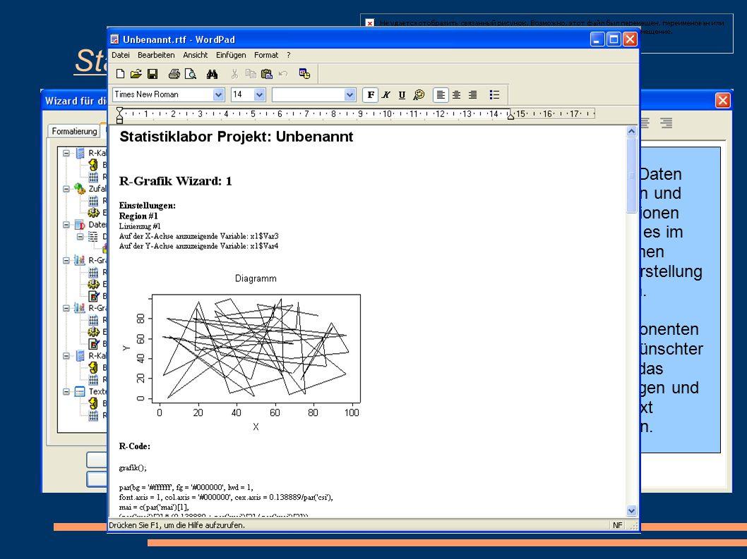 Statistiklabor Um die erstellten Daten visuell zu gestalten und für z.B. Präsentationen aufzubereiten gibt es im Statistiklabor einen Assistenten für