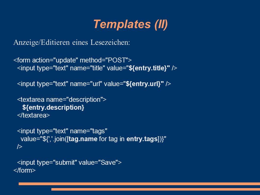 Templates (II) Anzeige/Editieren eines Lesezeichen: ${entry.description} <input type=
