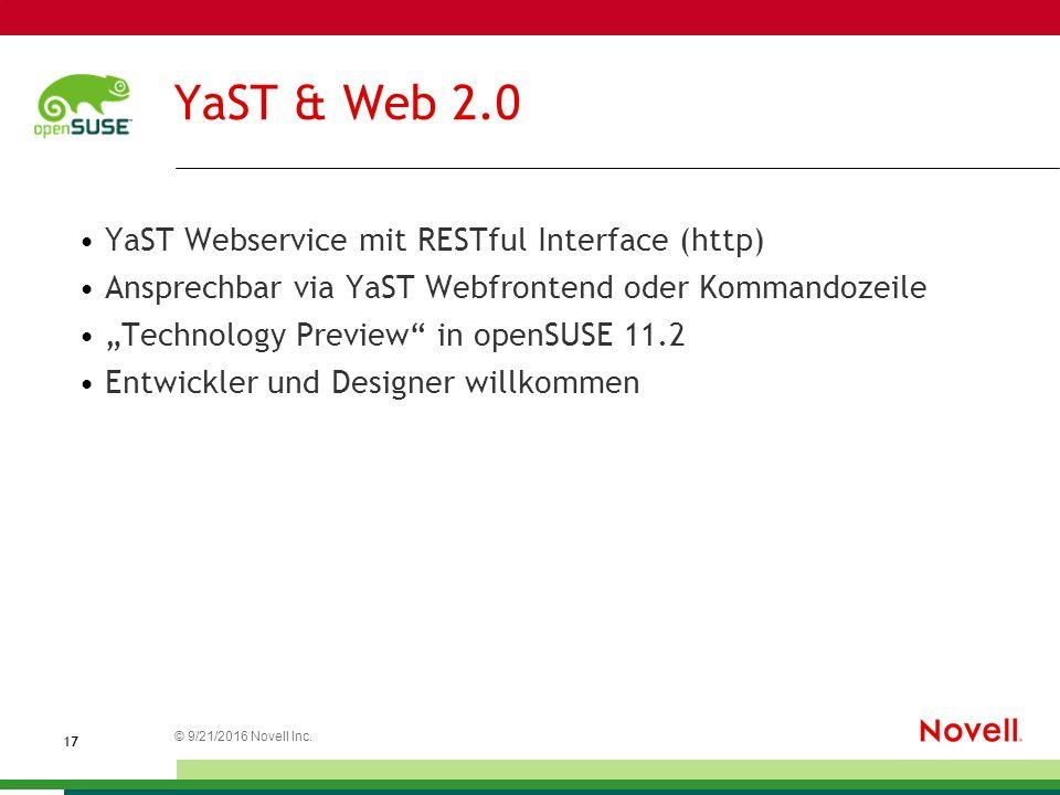 """© 21.09.2016 Novell Inc. 1717 YaST & Web 2.0 YaST Webservice mit RESTful Interface (http) Ansprechbar via YaST Webfrontend oder Kommandozeile """"Technol"""