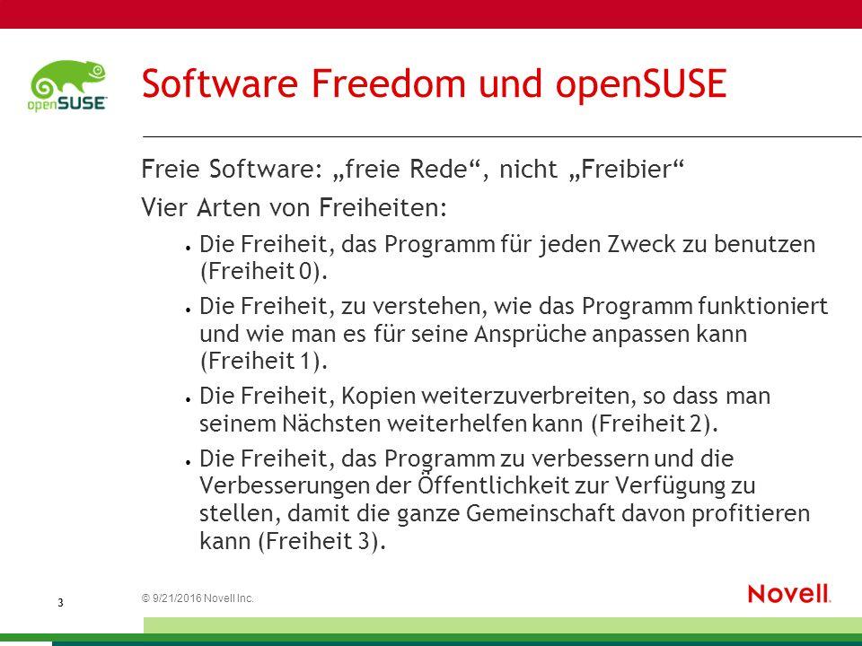 """© 21.09.2016 Novell Inc. 3 Software Freedom und openSUSE Freie Software: """"freie Rede"""", nicht """"Freibier"""" Vier Arten von Freiheiten: Die Freiheit, das P"""