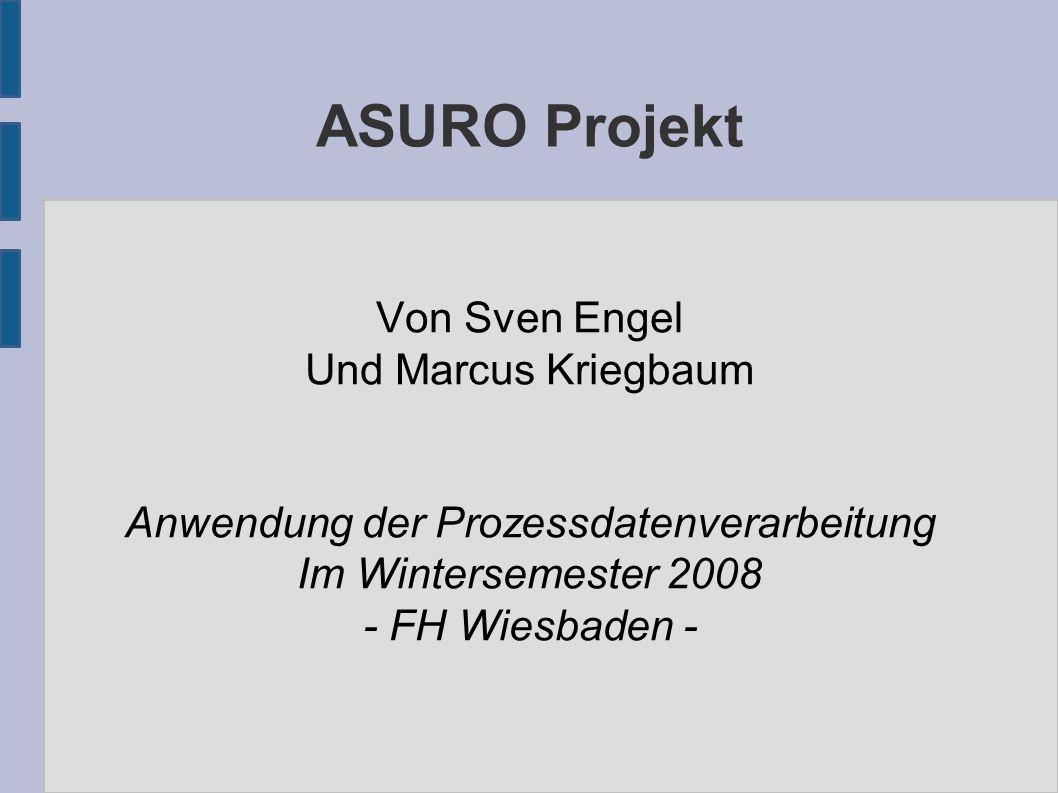 ASURO Projekt Von Sven Engel Und Marcus Kriegbaum Anwendung der Prozessdatenverarbeitung Im Wintersemester 2008 - FH Wiesbaden -