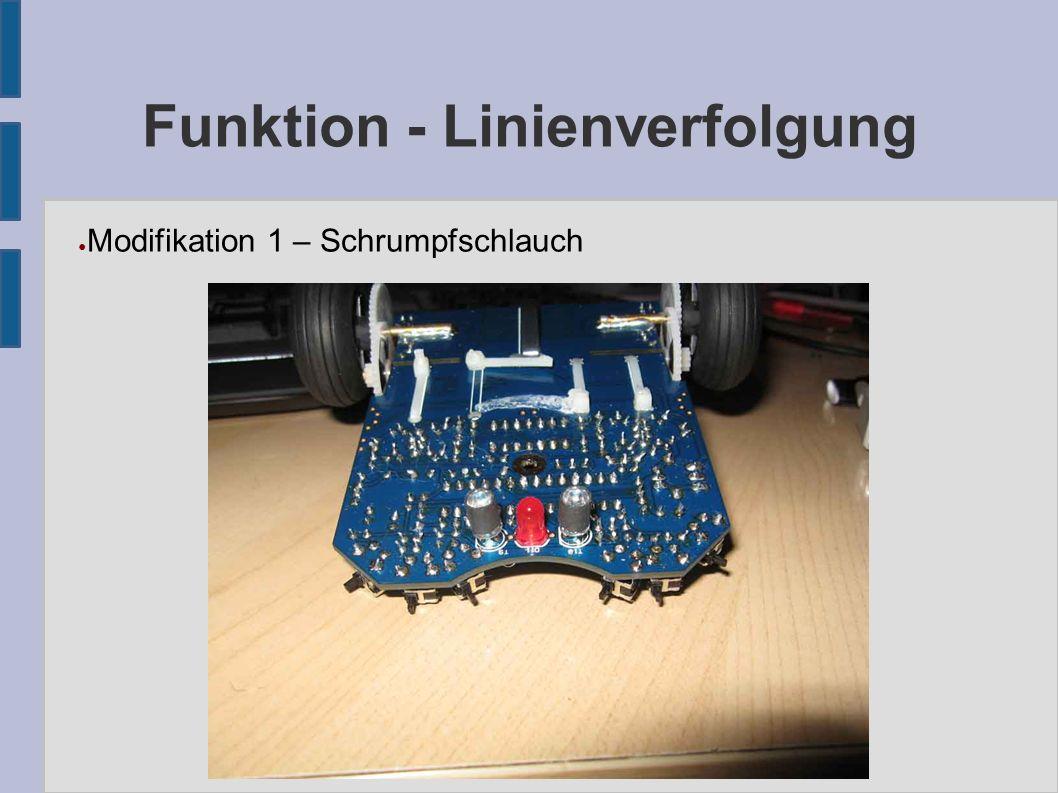 Funktion - Linienverfolgung ● Modifikation 1 – Schrumpfschlauch