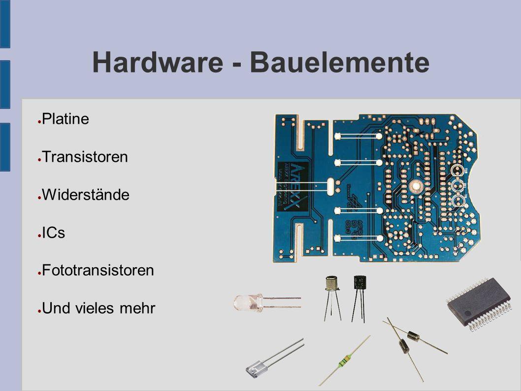 Hardware - Bauelemente ● Platine ● Transistoren ● Widerstände ● ICs ● Fototransistoren ● Und vieles mehr