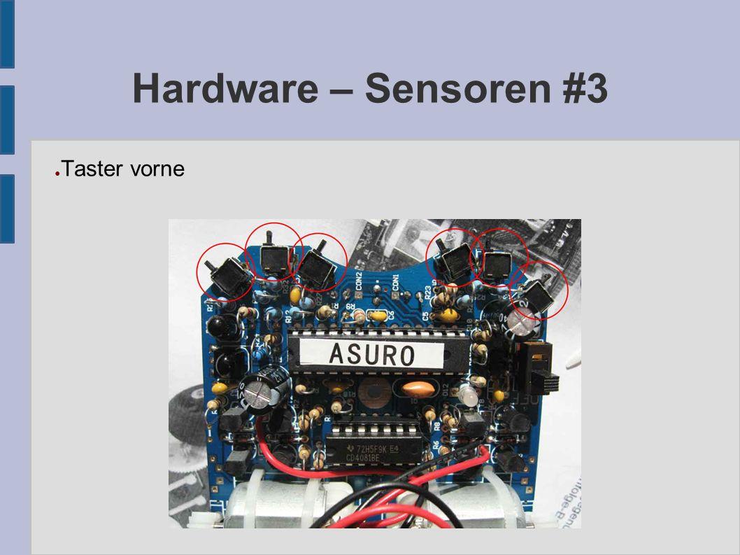 Hardware – Sensoren #3 ● Taster vorne
