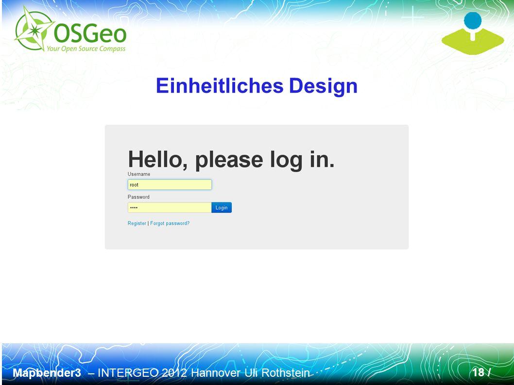 Mapbender3 – INTERGEO 2012 Hannover Uli Rothstein 18 / Einheitliches Design
