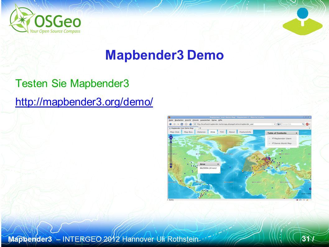 Mapbender3 – INTERGEO 2012 Hannover Uli Rothstein 31 / Testen Sie Mapbender3 http://mapbender3.org/demo/ Mapbender3 Demo