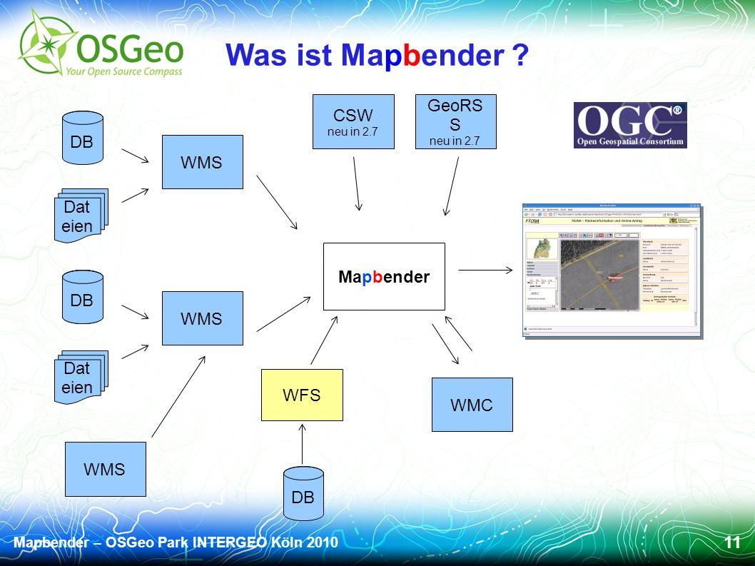 Mapbender – OSGeo Park INTERGEO Köln 2010 11 Was ist Mapbender .