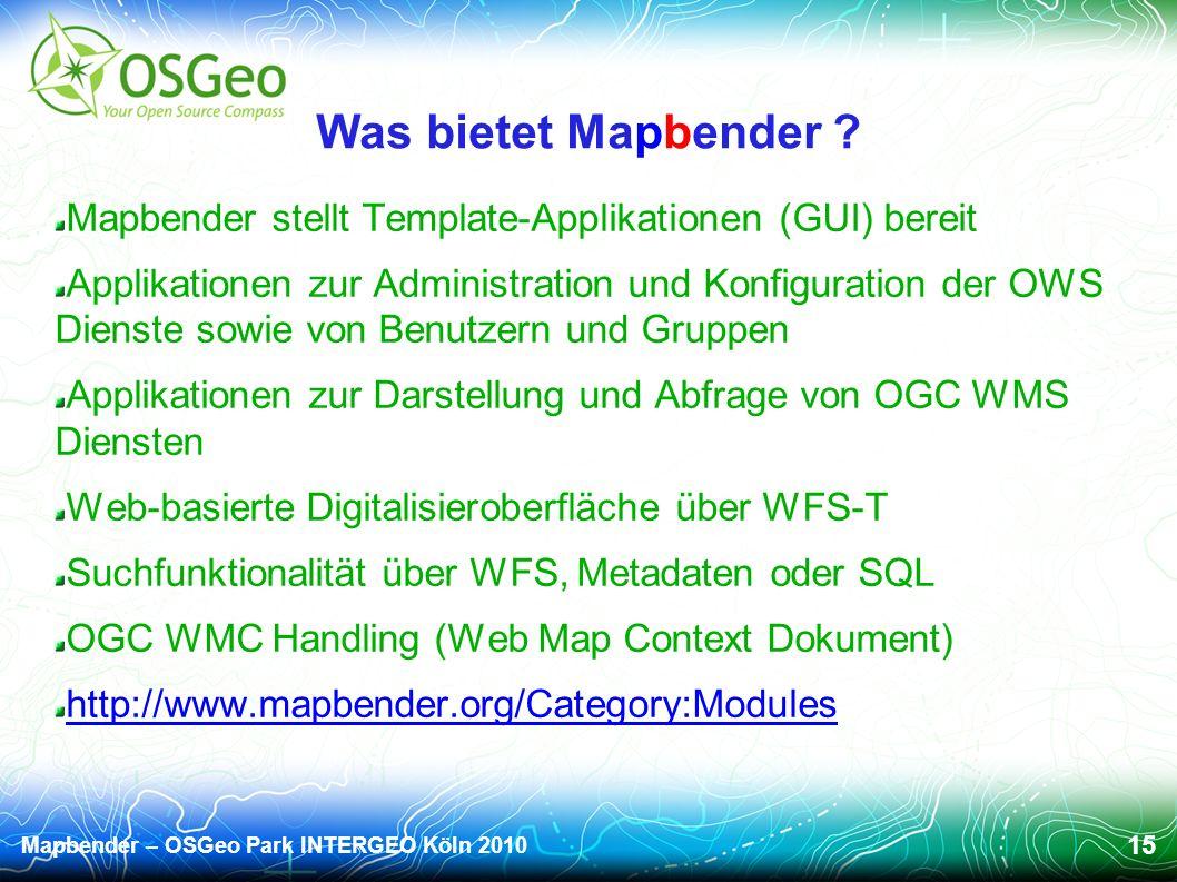 Mapbender – OSGeo Park INTERGEO Köln 2010 15 Was bietet Mapbender .