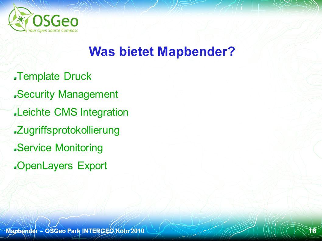 Mapbender – OSGeo Park INTERGEO Köln 2010 16 Was bietet Mapbender.