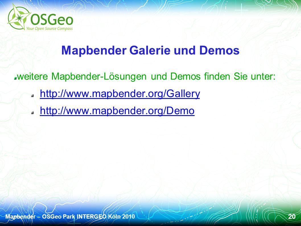 Mapbender – OSGeo Park INTERGEO Köln 2010 20 Mapbender Galerie und Demos weitere Mapbender-Lösungen und Demos finden Sie unter: http://www.mapbender.org/Gallery http://www.mapbender.org/Demo