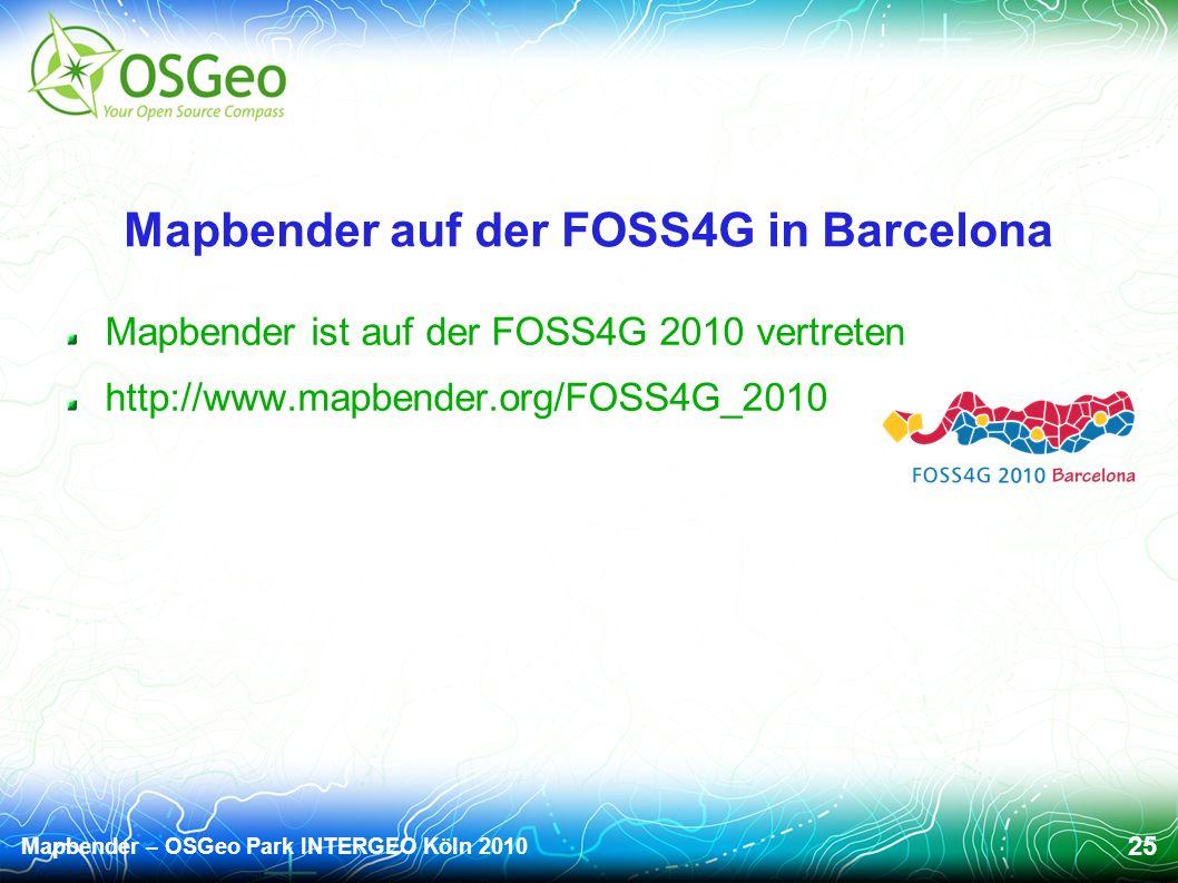Mapbender – OSGeo Park INTERGEO Köln 2010 25 Mapbender auf der FOSS4G in Barcelona Mapbender ist auf der FOSS4G 2010 vertreten http://www.mapbender.org/FOSS4G_2010