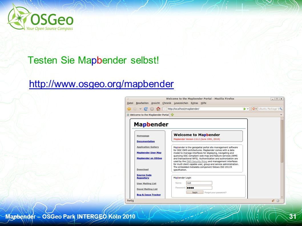 Mapbender – OSGeo Park INTERGEO Köln 2010 31 Testen Sie Mapbender selbst.