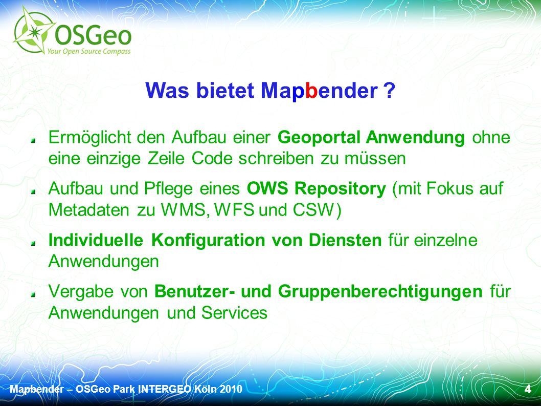 Mapbender – OSGeo Park INTERGEO Köln 2010 4 Was bietet Mapbender .