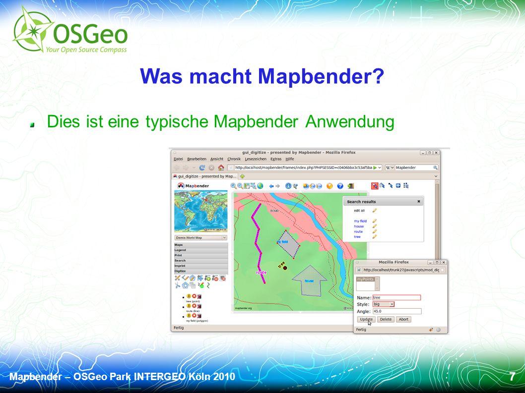 Mapbender – OSGeo Park INTERGEO Köln 2010 28 Mapbender 2.7 Aufbau von OpenLayers Anwendungen aus dem Mapbender Dienste Repository Basis OpenLayers Features sind über Mapbender konfigurierbar http://www.mapbender.org/Demo