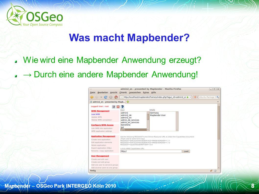 Mapbender – OSGeo Park INTERGEO Köln 2010 8 Was macht Mapbender.