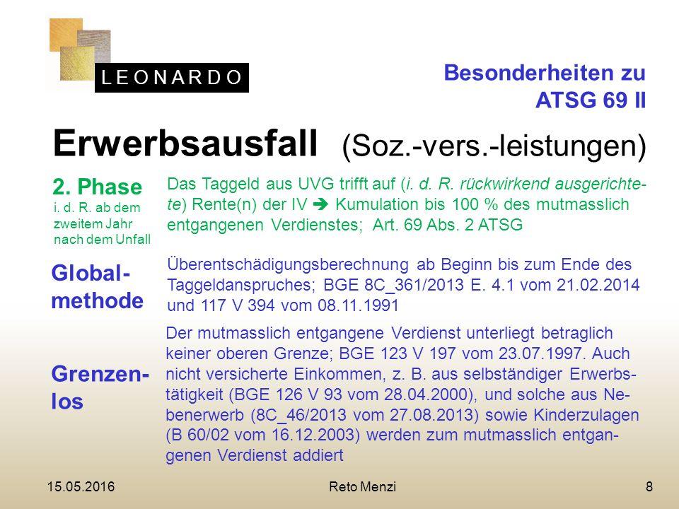 L E O N A R D O 8 Erwerbsausfall (Soz.-vers.-leistungen) Besonderheiten zu ATSG 69 II 2.