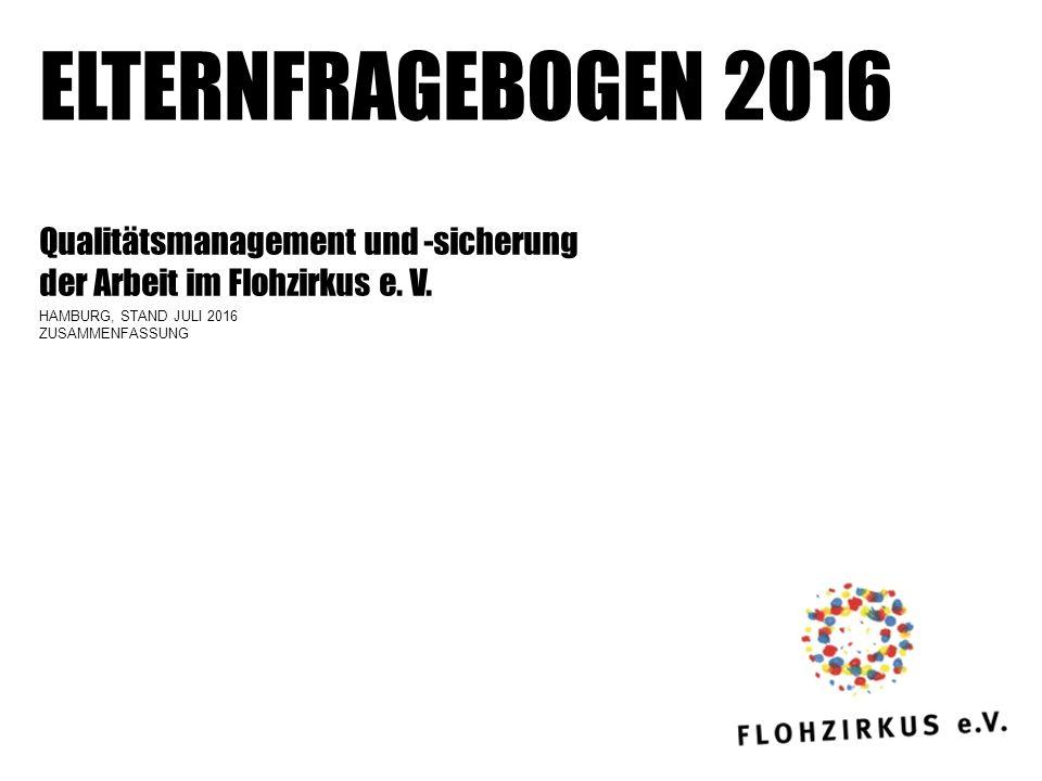 ELTERNFRAGEBOGEN 2016 Qualitätsmanagement und -sicherung der Arbeit im Flohzirkus e.