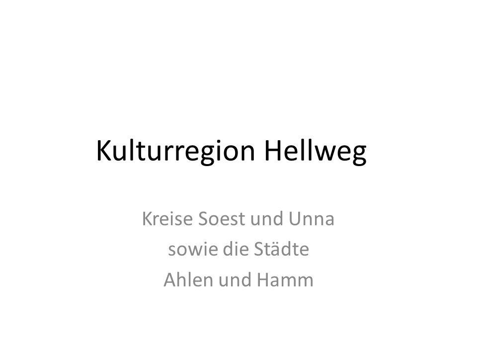 Kulturregion Hellweg Kreise Soest und Unna sowie die Städte Ahlen und Hamm