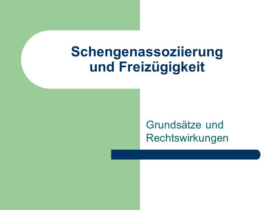 Schengenassoziierung und Freizügigkeit Grundsätze und Rechtswirkungen