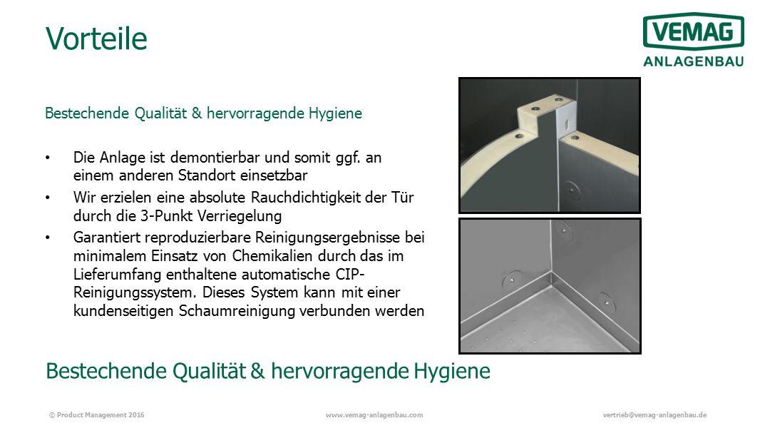 © Product Management 2016www.vemag-anlagenbau.comvertrieb@vemag-anlagenbau.de Vorteile Bestechende Qualität & hervorragende Hygiene Die Anlage ist demontierbar und somit ggf.