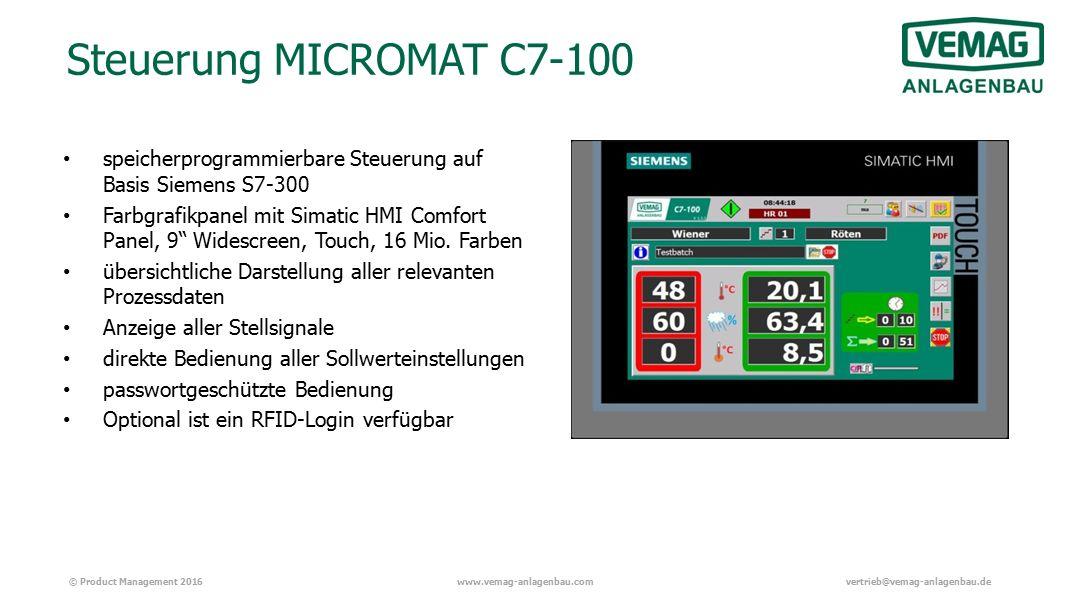 © Product Management 2016www.vemag-anlagenbau.comvertrieb@vemag-anlagenbau.de Steuerung MICROMAT C7-100 speicherprogrammierbare Steuerung auf Basis Siemens S7-300 Farbgrafikpanel mit Simatic HMI Comfort Panel, 9 Widescreen, Touch, 16 Mio.