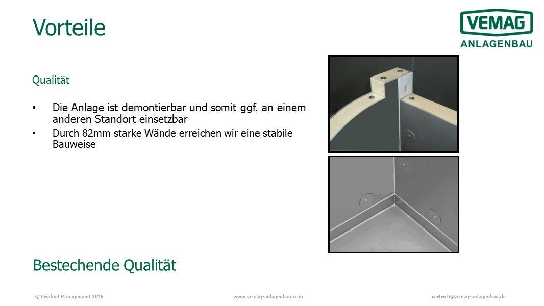 © Product Management 2016www.vemag-anlagenbau.comvertrieb@vemag-anlagenbau.de Bestechende Qualität Vorteile Qualität Die Anlage ist demontierbar und somit ggf.