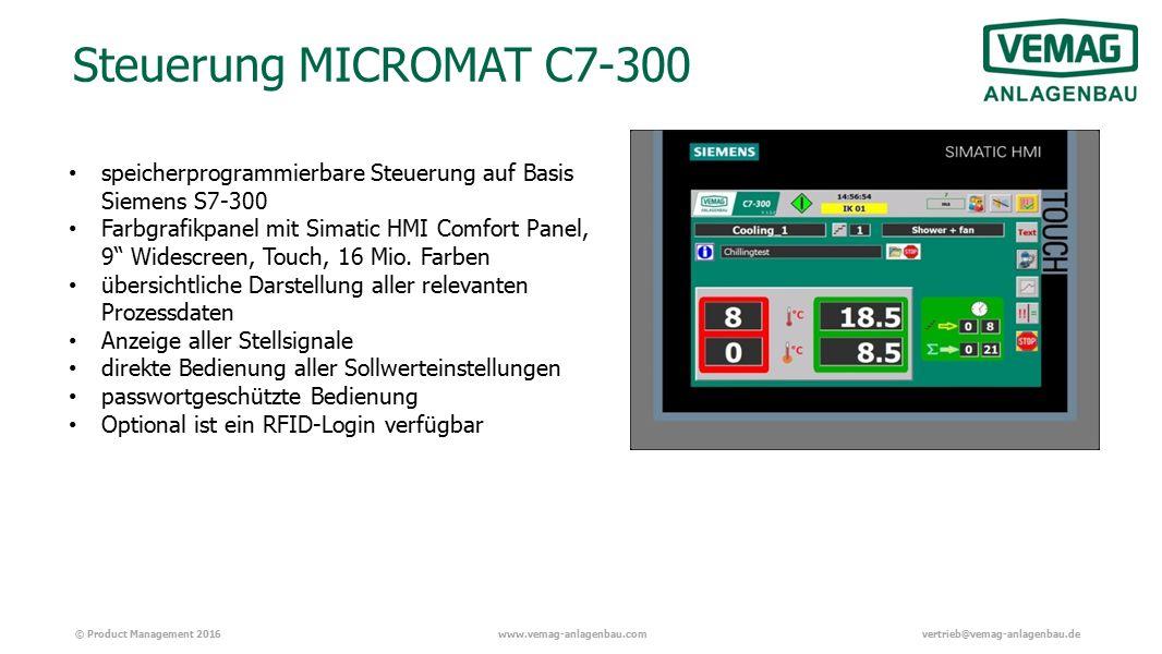© Product Management 2016www.vemag-anlagenbau.comvertrieb@vemag-anlagenbau.de Steuerung MICROMAT C7-300 speicherprogrammierbare Steuerung auf Basis Siemens S7-300 Farbgrafikpanel mit Simatic HMI Comfort Panel, 9 Widescreen, Touch, 16 Mio.