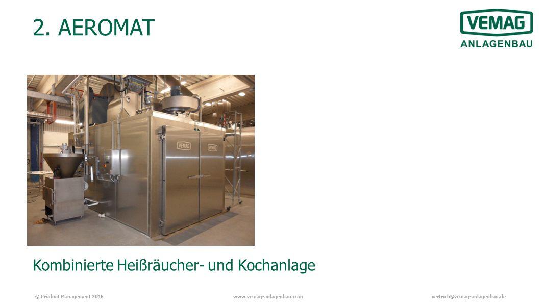 © Product Management 2016www.vemag-anlagenbau.comvertrieb@vemag-anlagenbau.de Kombinierte Heißräucher- und Kochanlage 2.