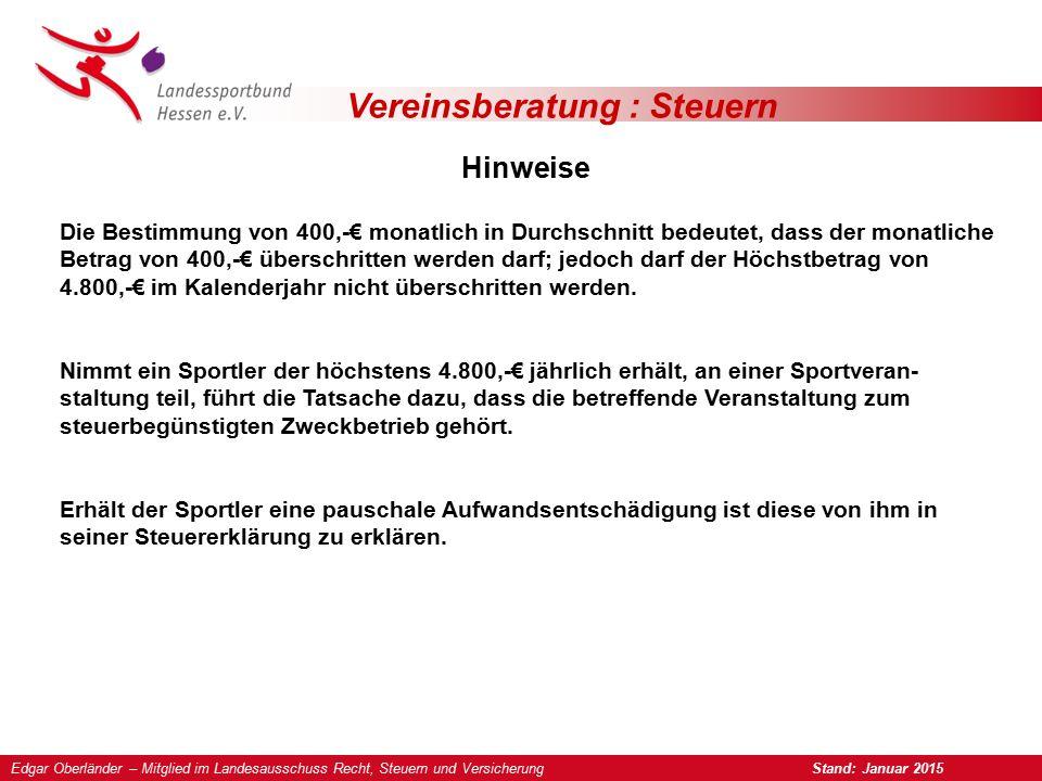 Vereinsberatung : Steuern Hinweise Edgar Oberländer – Mitglied im Landesausschuss Recht, Steuern und Versicherung Stand: Januar 2015 Die Bestimmung vo
