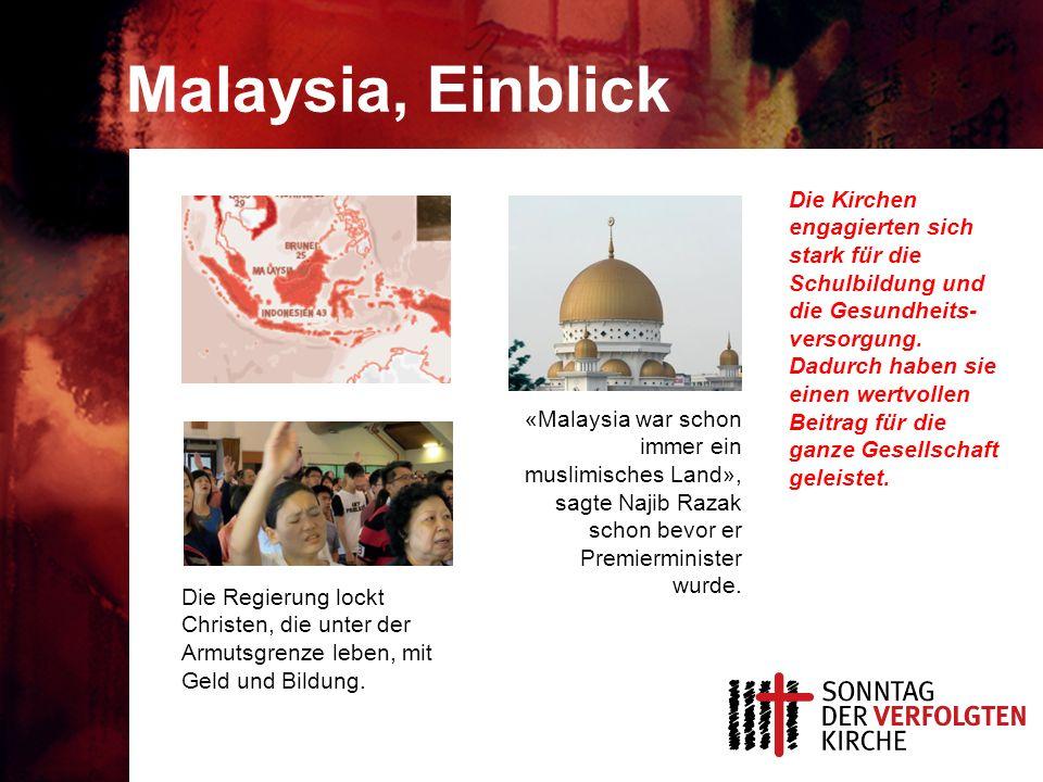 Malaysia, Einblick Die Kirchen engagierten sich stark für die Schulbildung und die Gesundheits- versorgung. Dadurch haben sie einen wertvollen Beitrag