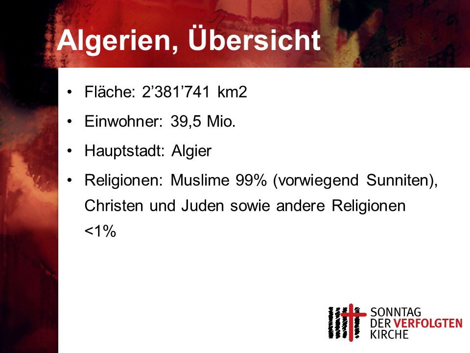 Algerien, Übersicht Fläche: 2'381'741 km2 Einwohner: 39,5 Mio. Hauptstadt: Algier Religionen: Muslime 99% (vorwiegend Sunniten), Christen und Juden so