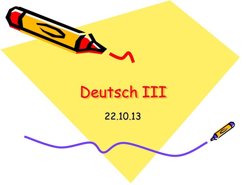 Deutsch III 22.10.13