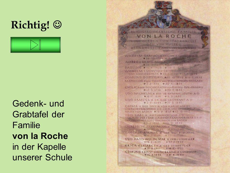 26.06.16 Richtig! Gedenk- und Grabtafel der Familie von la Roche in der Kapelle unserer Schule