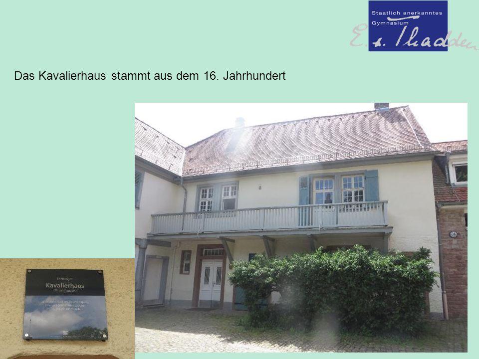 Das Kavalierhaus stammt aus dem 16. Jahrhundert