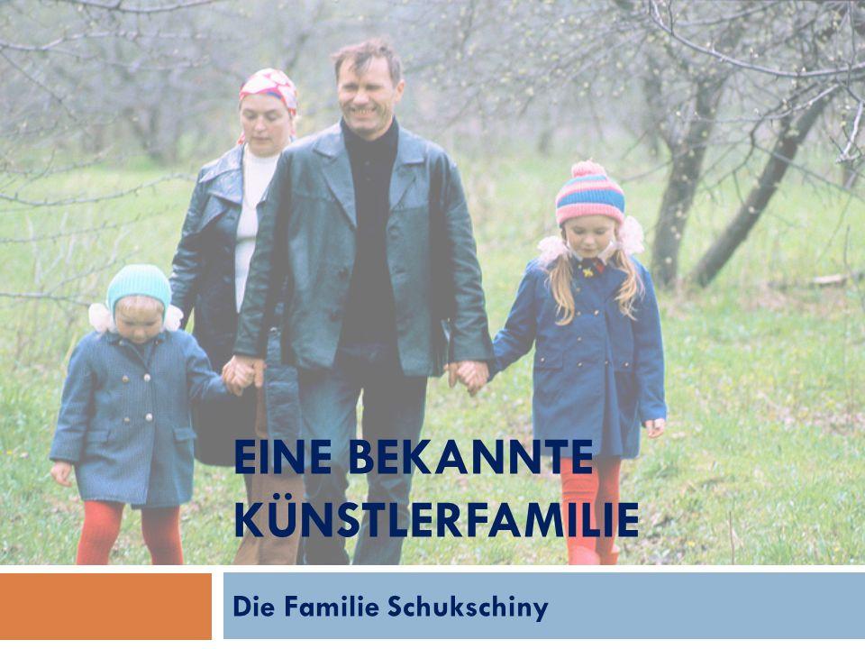 Familienmitglieder  Diese Familie gehört zu den bekanntesten russischen Künstlerfamilien.