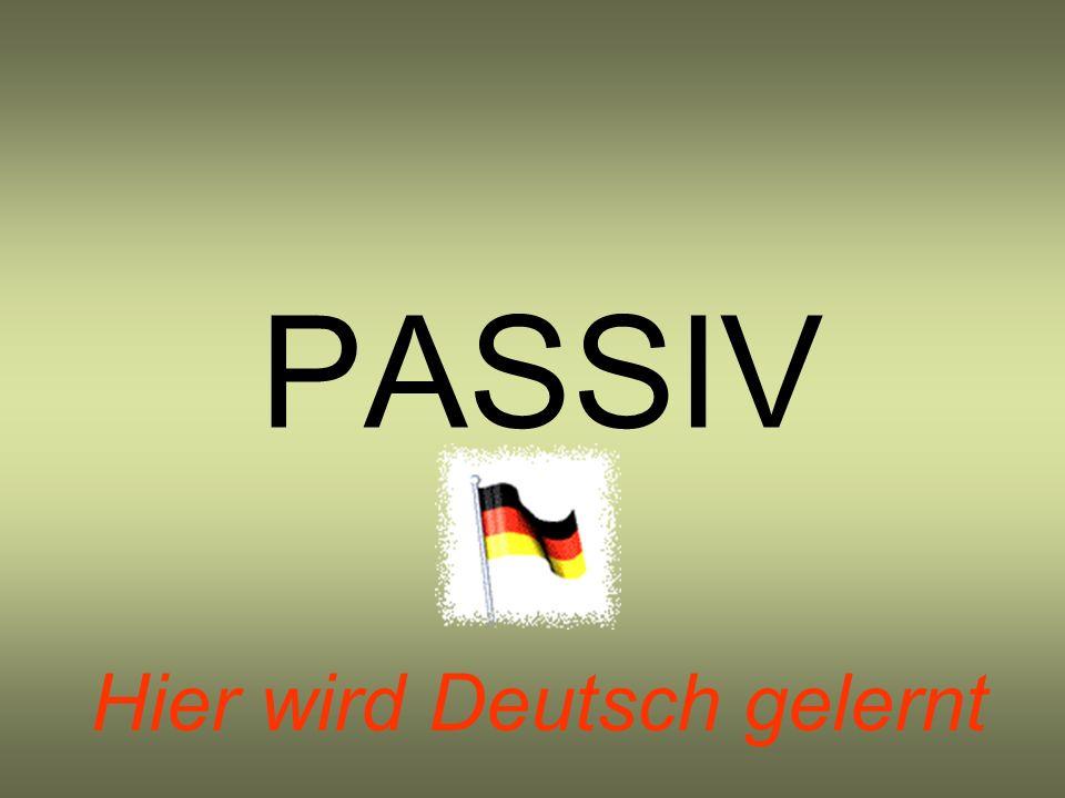 PASSIV Hier wird Deutsch gelernt