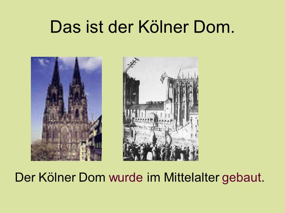 Das ist der Kölner Dom. Der Kölner Dom wurde im Mittelalter gebaut.