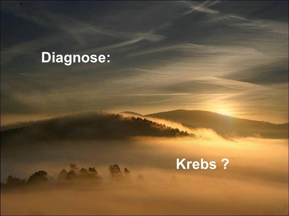 Diagnose: Krebs ?
